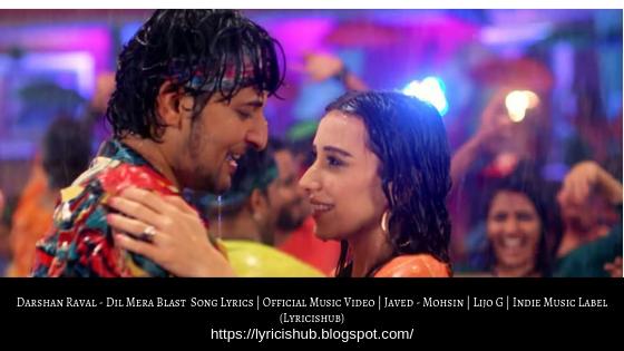 Darshan Raval - Dil Mera Blast  Song Lyrics | Official Music Video | Javed - Mohsin | Lijo G | Indie Music Label (Lyricishub)