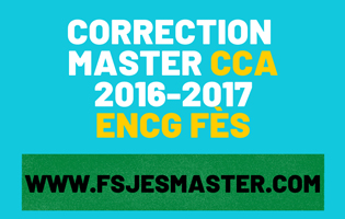 Correction du Concours Master Comptabilité Contrôle Audit (CCA) 2016-2017 - ENCG Fès