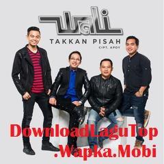 Download Kumpulan Musik Lagu Song Mp3 Terbaru Wali Band - Takkan Pisah