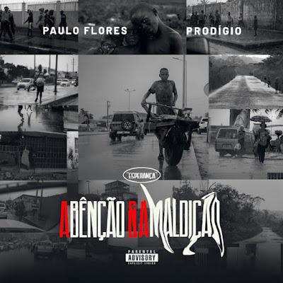 Esperança (Paulo Flores & Prodigio) - A Bênção e a Maldição (Álbum Completo)