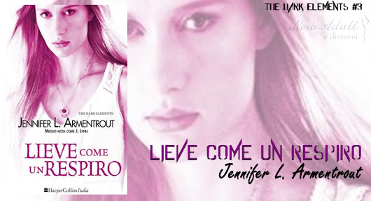 "LIEVE COME UN RESPIRO "" Dark Elements Series #3"" di JENNIFER L. ARMENTROUT"