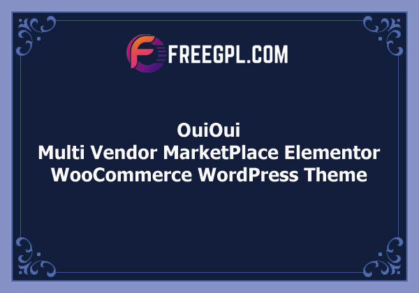 OuiOui – Multi Vendor MarketPlace Elementor WooCommerce Theme Free Download