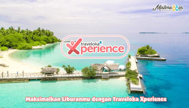 Maksimalkan Liburanmu dengan Traveloka Xperience