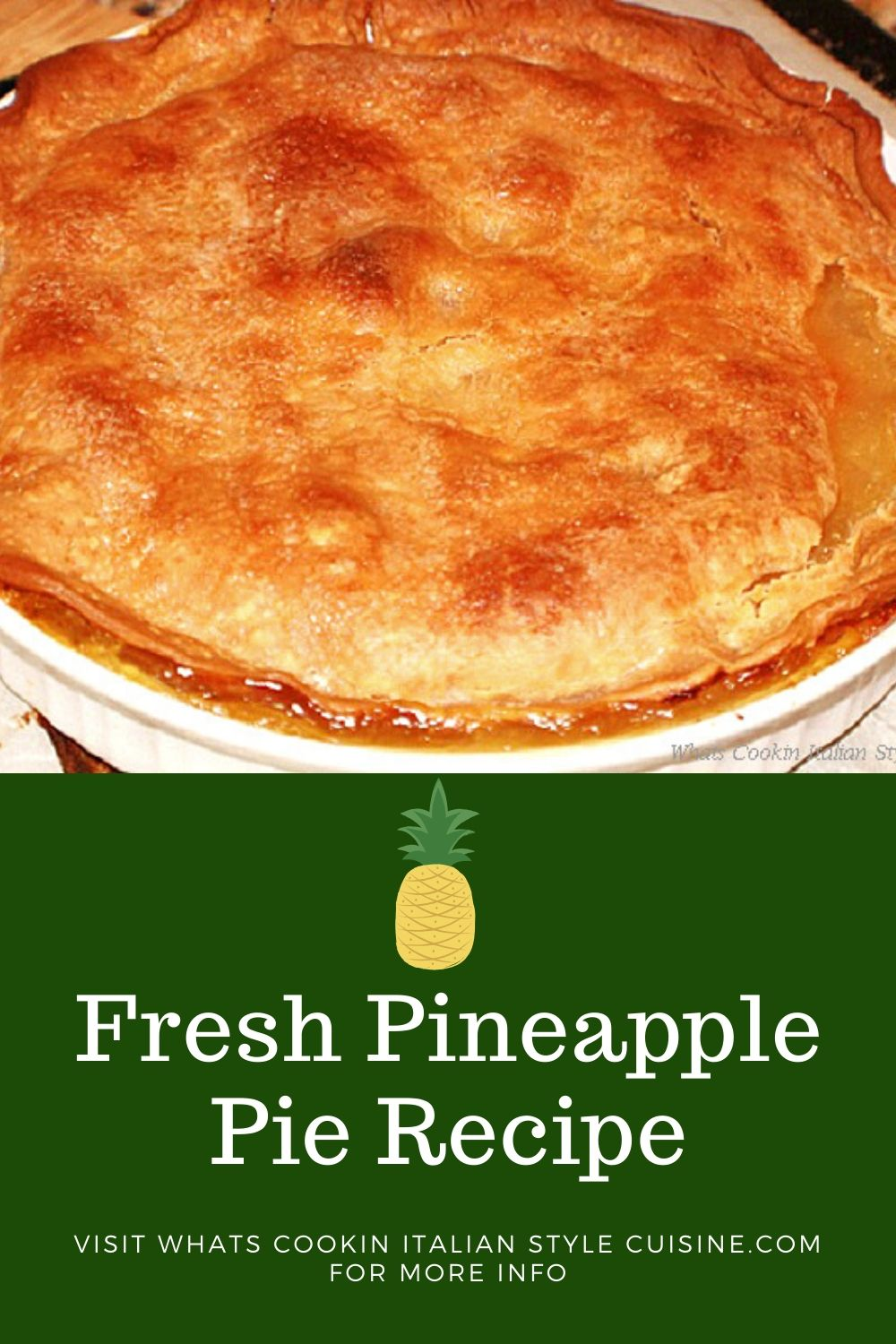 this is a pin on how to make fresh pineapple pie