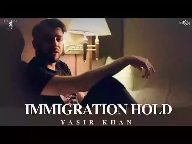 IMMIGRATION HOLD LYRICS - Yasir Khan, Ft. J Hind - Lyrics Anthem