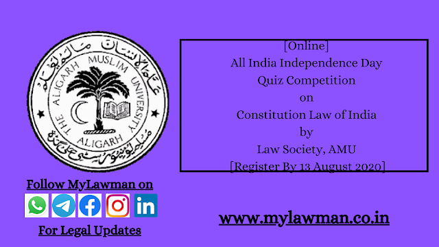 [Online] All India Independence Day Quiz Competition on Constitution Law of India by Law Society, AMU [Register By 13 August 2020]
