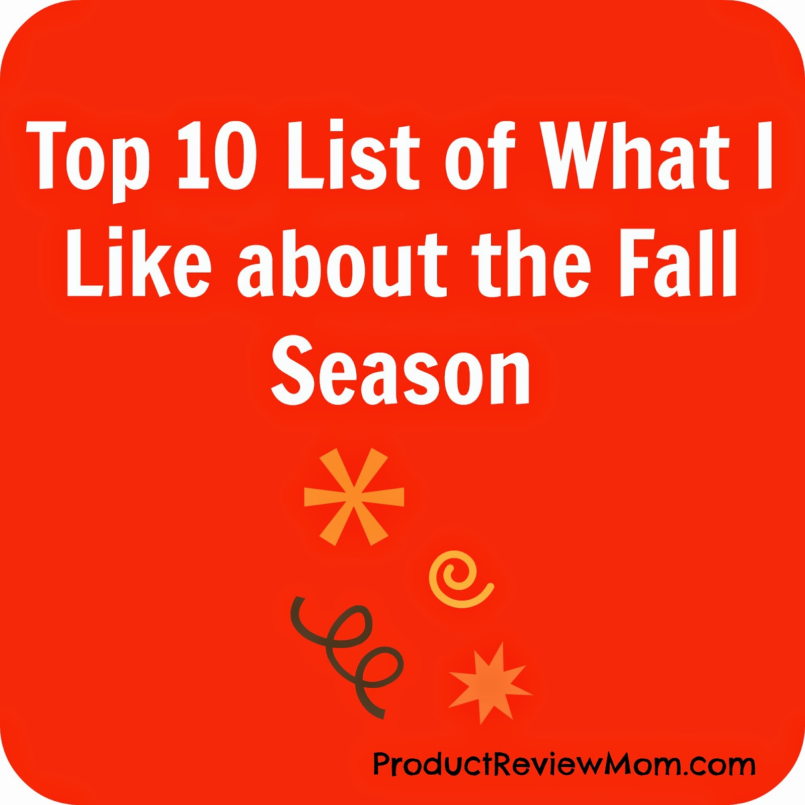 Top 10 List of What I Like about the Fall Season #FallSeason via www.Productreviewmom.com