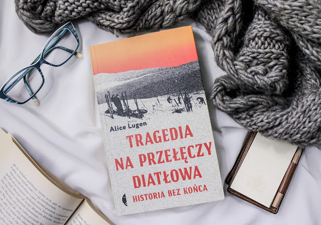 """""""Tragedia na Przełęczy Diatłowa. Historia bez końca"""" Alice Lugen"""