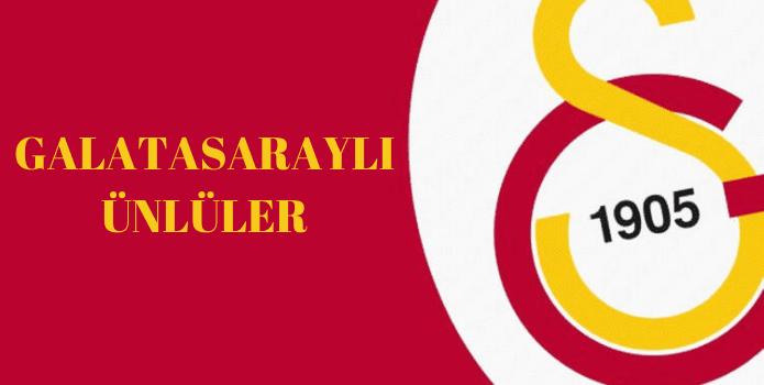 Yerli Fanatik Galatasaraylı Ünlüler