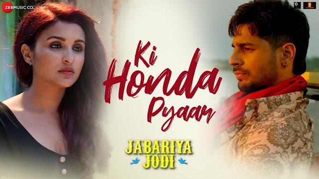Ki Honda Pyaar Lyrics - Jabariya Jodi | Arijit Singh