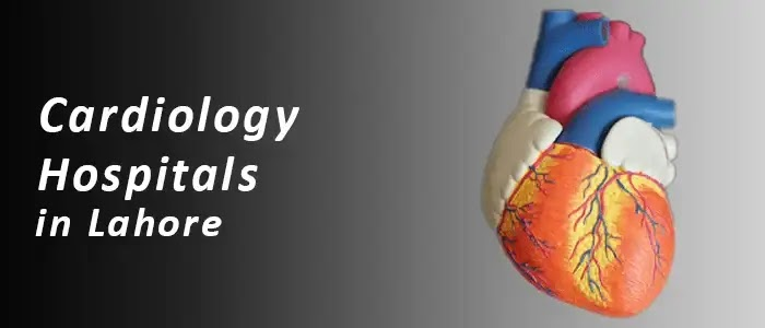 Top 5 cardiology hospitals in lahore