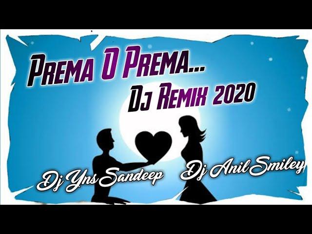 Prema O Prema Dj Song 2020 Prema O Prema Vachava Prema Song Dj Remix DJ YNS Dj Anil Smiley [NEWDJSWORLD.IN]