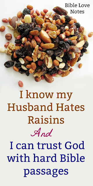 What do raisins have to do with hard Bible passages? This 1-minute devotion explains. #BibleLoveNotes #Bible #Devotions #Raisins