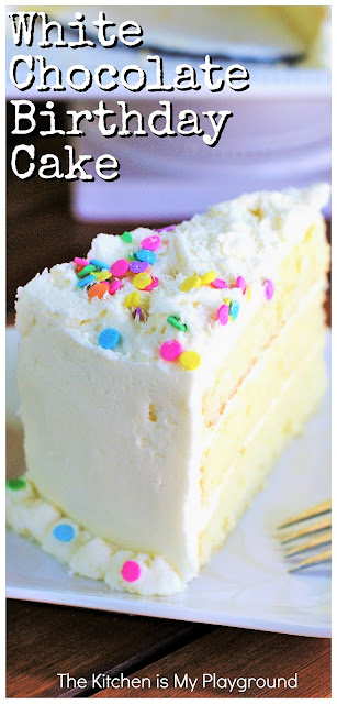 White Chocolate Cake with White Chocolate Buttercream Frosting ~ A gorgeous cake loaded with decadently delicious white chocolate in both the cake itself and the frosting. It's just perfect for any occasion! www.thekitchenismyplayground.com