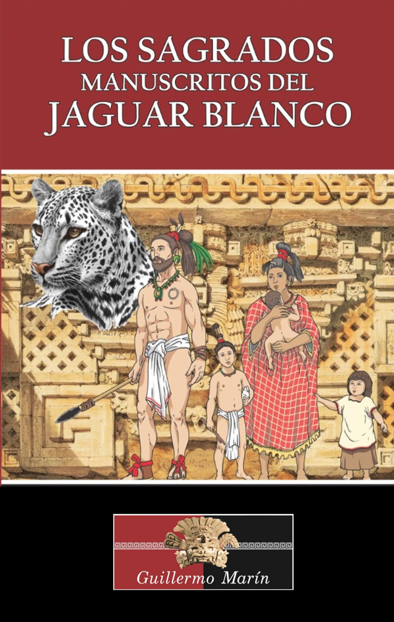 LOS SAGRADOS MANUSCRITOS DEL JAGUAR BLANCO. Novela