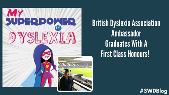 British Dyslexia Association Ambassador Graduates With A First Class