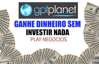Ganhe Dinheiro na internet gptplanet