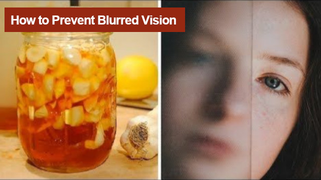 How to Prevent Blurred Vision and Improve Eyesight Naturally