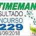 Resultado da Timemania concurso 1229 (08/09/2018) ACUMULOU!!!