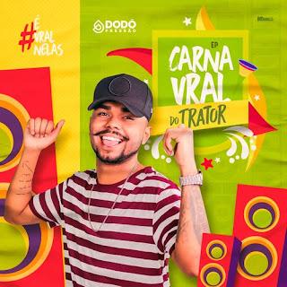 Dodô Pressão - EP - Carnavral do Trator -  2021
