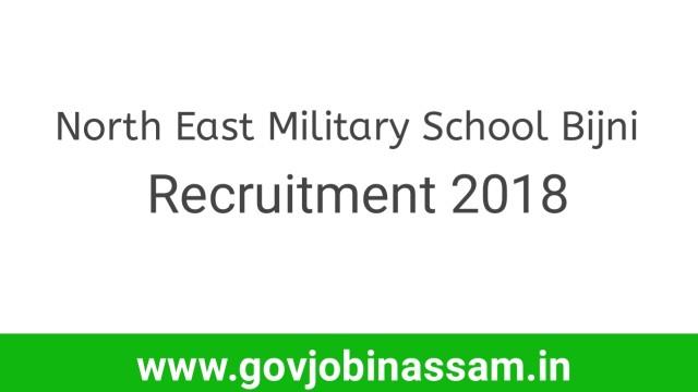 North East Military School Bijni Recruitment 2018