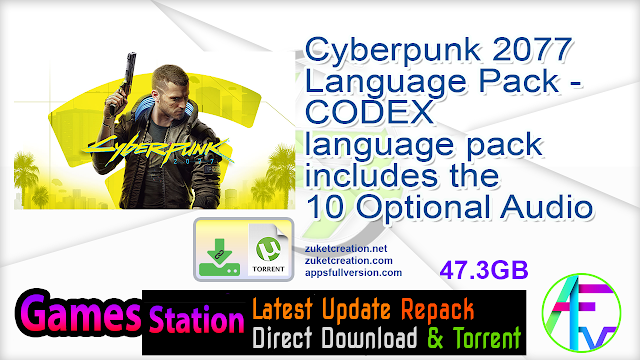 Cyberpunk 2077 Language Pack – CODEX language pack includes the 10 Optional Audio