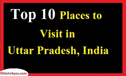 Top 10 Places to Visit in Uttar Pradesh, India