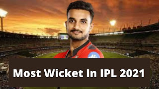 आईपीएल 2021 में सबसे ज्यादा विकेट लेने वाले गेंदबाज़ | IPL2021 Me Sabse Jyada Wicket Lene Wale Gendbaz.