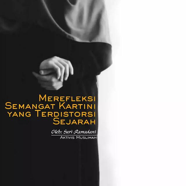 Tidak ada yang dapat menolak bahwa sosok Kartini adalah perempuan cerdas dan juga sangat berpengaruh membawa perubahan, namun sayangnya poin penting dari semangat perubahan yang dibawanya terdsitorsi sejarah yang kemudian dibelokkan sehingga masyarakat pada umumnya pun menjadi kabur pengetahuannya tentang sosok Kartini karena fakta-fakta yang selama ini muncul di permukaan sangat bertentangan dengan fakta sebenarnya.