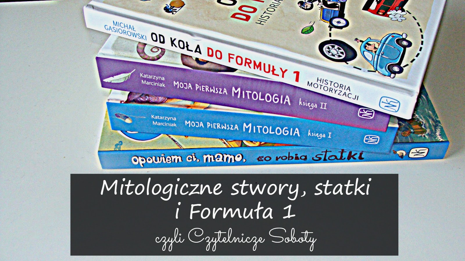 Moja pierwsza mitologia, od koła do formuły 1, opowiedz mi mamo, nasza ksiągarnia