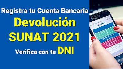 Registra tu cuenta bancaria para que te depositen la Devolución SUNAT 2021