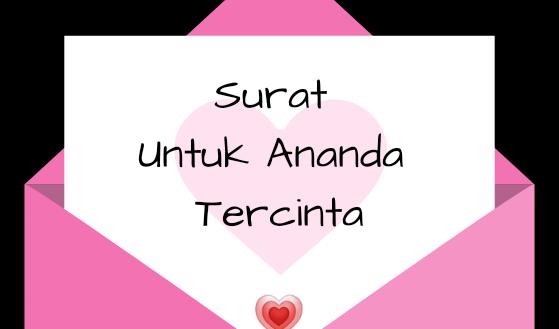 Surat Untuk Ananda Tercinta