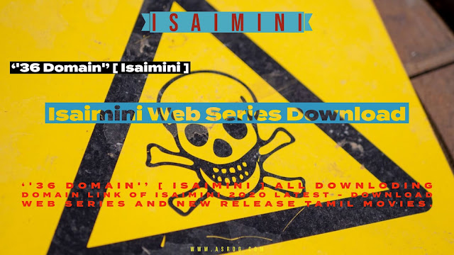 ''36 Domain'' [ Isaimini ] All Latest Downloading Domain link Of isaimini 2020 - Download Web Series and New Release Tamil Movies.