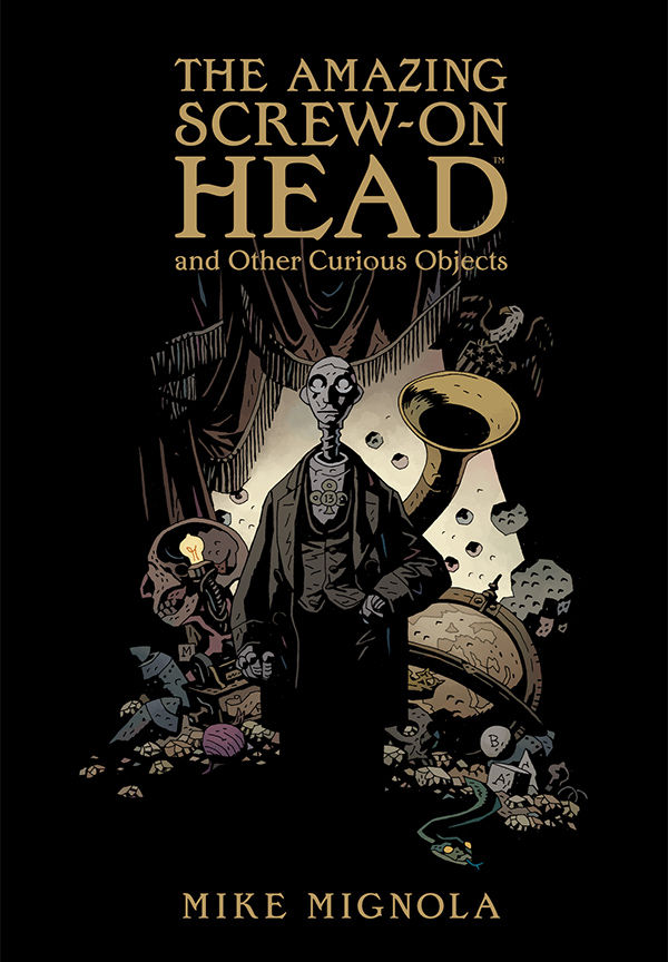 Front of the 'Amazing Screw-On Head and Other Curious Objects' hardcover, with title character standing amongst a variety of items esoteric and mundane