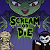Scream or Die Kickstarter Preview
