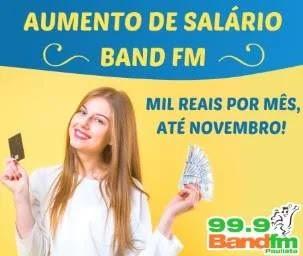 Promoção Band FM Aumento de Salário - Mil Reais Por Mês Até Novembro 2019