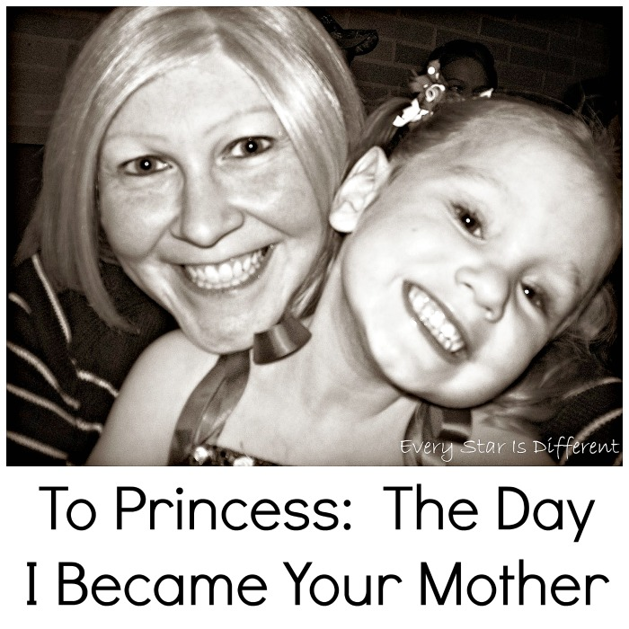 To Princess:  The Day I Became Your Mother