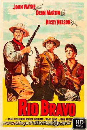 Rio Bravo [1080p] [Latino-Ingles] [MEGA]