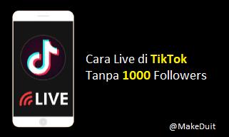 Cara Live di TikTok Tanpa 1000 Followers Update 2021
