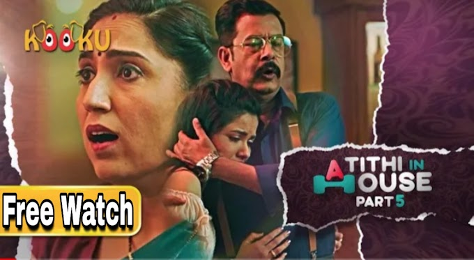 Atithi In House Part 5 (2021) - KooKu Originals Hindi Short Film
