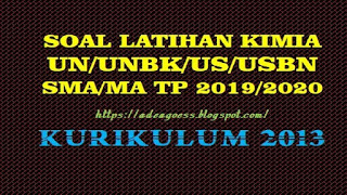 Download Soal Latihan KIMIA UN/UNBK/US/USBN SMA/MA Beserta Kunci Jawaban