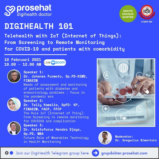 """Gratis 3 SKP IDI Webinar """"Telehealth with IoT : From Screenings to Remote Monitoring for COVID-19 and patients with comorbidity"""""""