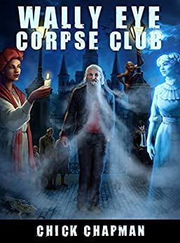 Wally Eye Corpse Club by Chick Chapman