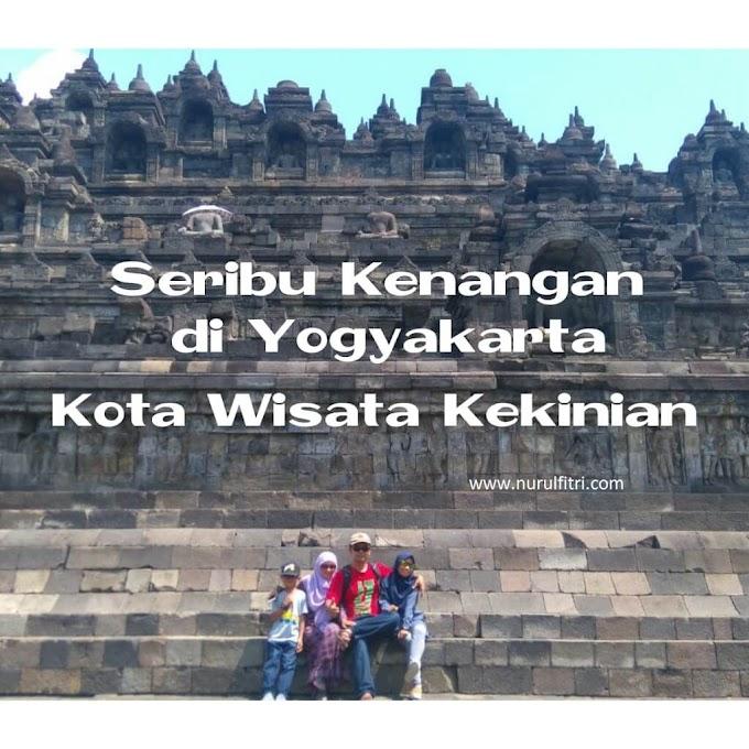 Seribu Kenangan di Yogyakarta Kota Wisata Yang Kekinian