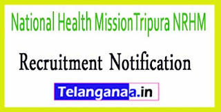 National Health MissionTripura NRHM Recruitment Notification 2017