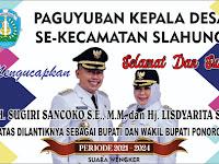 Ucapan pelantikan bupati dan wakil bupati dari paguyuban Kepala Desa SE kecamatan Slahung