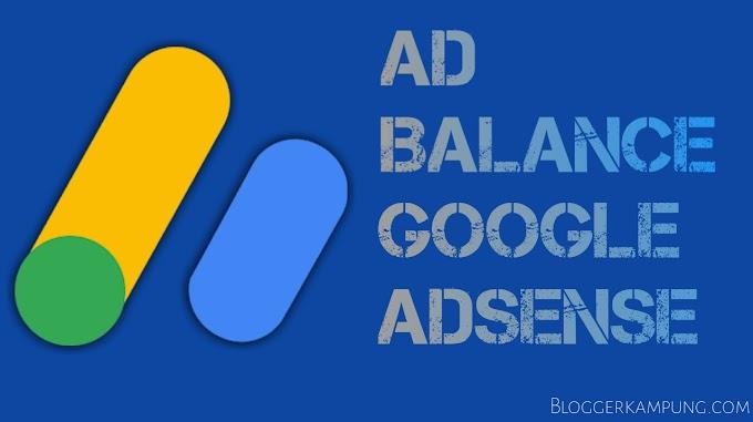 Cara setting AD Balance Google Adsense agar CPC meningkat