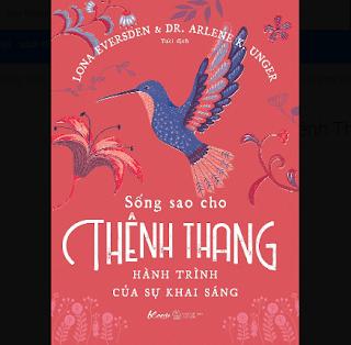 Sống Sao Cho Thênh Thang – Hành Trình Của Sự Khai Sáng ebook PDF EPUB AWZ3 PRC MOBI