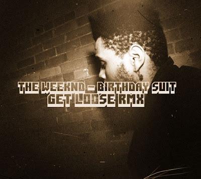 Vancitysound The Weeknd Birthday Suit Get Loose Remix
