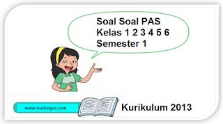 Download Latihan Soal PAS/ UAS/ UKK Kelas 1, 2, 3, 4, 5, 6 SD/ MI K 13 Edisi Revisi 2016 Th. 2019. Jawaban, Hots, PG, Uraian, Isian